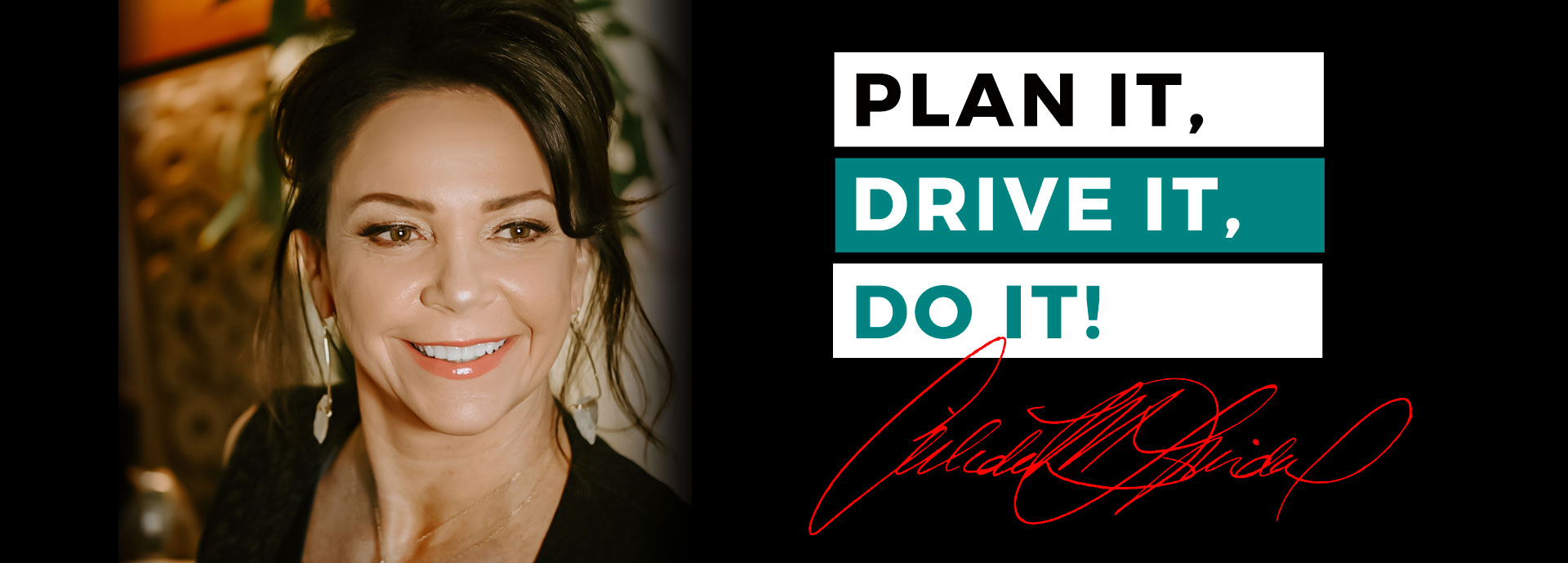 Plan it, Drive it, Do It!